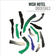 Ducktails, Wish Hotel, Domino Records, 2014